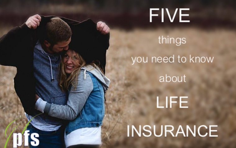FIVE things you need to know about life insurance