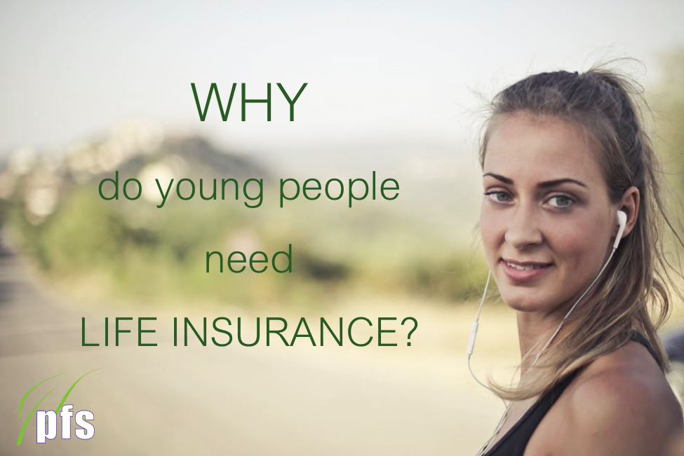 Why do young people need life insurance?